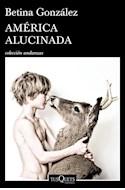 Papel AMERICA ALUCINADA (COLECCION ANDANZAS) (RUSTICO)