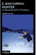 Papel HUNTER LA VIDA SALVAJE DE H S THOMPSON (COLECCION RARA AVIS)