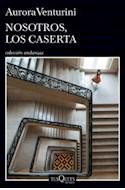 Papel NOSOTROS LOS CASERTA (COLECCION ANDANZAS)