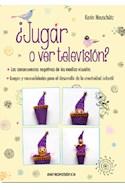 Papel JUGAR O VER TELEVISION LAS CONSECUENCIAS NEGATIVAS DE LOS MEDIOS VISUALES JUEGOS Y MANUALI