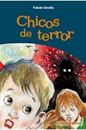 Papel CHICOS DE TERROR (COLECCION COLIHUE JOVEN)