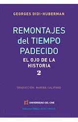 Papel REMONTAJES DEL TIEMPO PADECIDO (EL OJO DE LA HISTORIA 2) (COLECCION ARTES Y MEDIOS)