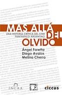 Papel MAS ALLA DEL OLVIDO UNA HISTORIA CRITICA DEL CINE FANTASTICO ARGENTINO