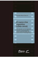 Papel NUEVO CINE ARGENTINO [1995 - 2010] VINCULACION CON LA INDUSTRIA CULTURAL CINEMA (AUDIOVISUAL)