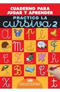 Papel PRACTICO LA CURSIVA 2 (COLECCION MIS CUADERNOS DE CALIGRAFIA) [ILUSTRADO]