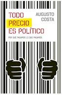 Papel TODO PRECIO ES POLITICO POR QUE PAGAMOS LO QUE PAGAMOS