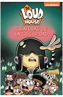 Papel CRIATURAS DE LA OSCURIDAD (THE LOUD HOUSE 7) [ILUSTRADO]