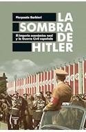 Papel SOMBRA DE HITLER EL IMPERIO ECONOMICO NAZI Y LA GUERRA CIVIL ESPAÑOLA (RUSTICO)