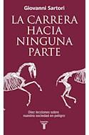 Papel CARRERA HACIA NINGUNA PARTE DIEZ LECCIONES SOBRE NUESTRA SOCIEDAD EN PELIGRO