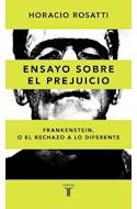 Papel ENSAYO SOBRE EL PREJUICIO FRANKENSTEIN O EL RECHAZO A LO INDIFERENTE (COLECCION PENSAMIENTO)