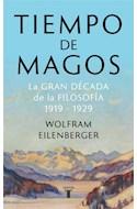 Papel TIEMPO DE MAGOS LA GRAN DECADA DE LA FILOSOFIA 1919-1929 (COLECCION PENSAMIENTO)