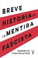 Papel BREVE HISTORIA DE LA MENTIRA FASCISTA (COLECCION HISTORIA)