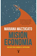 Papel MISION ECONOMIA UNA GUIA PARA CAMBIAR EL CAPITALISMO (COLECCION ECONOMIA)