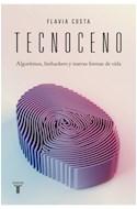 Papel TECNOCENO ALGORITMOS BIOHACKERS Y NUEVAS FORMAS DE VIDA (COLECCION TAURUS PENSAMIENTO)
