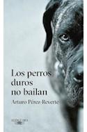 Papel PERROS DUROS NO BAILAN (RUSTICA)