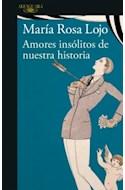 Papel AMORES INSOLITOS DE NUESTRA HISTORIA (COLECCION NARRATIVA)