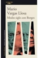 Papel MEDIO SIGLO CON BORGES (COLECCION NARRATIVA HISPANICA)
