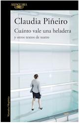 Papel CUANTO VALE UNA HELADERA Y OTROS TEXTOS DE TEATRO (COLECCION NARRATIVA HISPANICA)