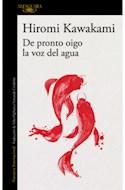 Papel DE PRONTO OIGO LA VOZ DEL AGUA (COLECCION NARRATIVA INTERNACIONAL)