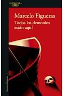 Papel TODOS LOS DEMONIOS ESTAN AQUI (COLECCION NARRATIVA HISPANICA)