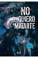 Papel NO QUIERO MATARTE (SAGA JOHN CLEAVER)