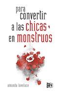 Papel PARA CONVERTIR A LAS CHICAS EN MONSTRUOS (CARTONE)