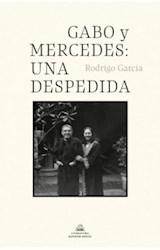 Papel GABO Y MERCEDES UNA DESPEDIDA (COLECCION LITERATURA RANDOM HOUSE)