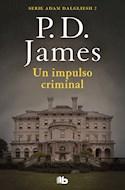 Papel UN IMPULSO CRIMINAL (SERIE ADAM DALGLIESH 2)