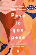 Papel PESE LO QUE PESE CONTRA LA HEGEMONIA DEL CUERPO IDEAL (COLECCION NO FICCION)
