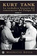 Papel KURT TANK LA VERDADERA HISTORIA DEL CONSTRUCTOR DEL PULQUI II [TOMO 2]