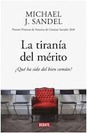 Papel TIRANIA DEL MERITO QUE HA SIDO DEL BIEN COMUN (COLECCION ENSAYO)