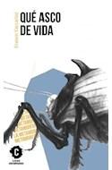 Papel QUE ASCO DE VIDA (COLECCION CLASICOS CONTEMPORANEOS 9)