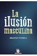 Papel ILUSION MASCULINA (COLECCION OTRAS MASCULINIDADES)