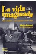 Papel VIDA IMAGINADA (VIDA COTIDIANA Y CINE ARGENTINO 1933-19