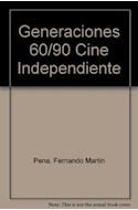 Papel 60 90 GENERACIONES CINE ARGENTINO INDEPENDIENTE (RUSTICO)