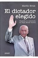 Papel DICTADOR ELEGIDO BIOGRAFIA NO AUTORIZADA DE HUGO BANZER SUAREZ