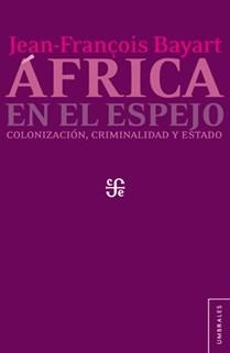 Papel Africa En El Espejo. Colonizacion, Criminalidad Y Estado