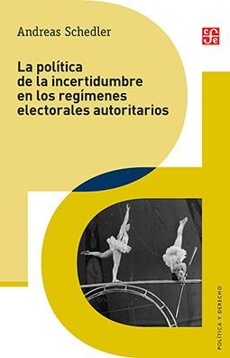 Papel Politica De La Incertidumbre En Los Regimenes Electorales...