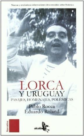 Papel Lorca Y Uruguay. Pasajes, Homenajes, Polemicas