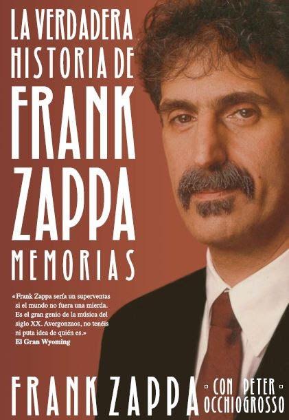 Papel La Verdadera Historia De Frank Zappa Memorias