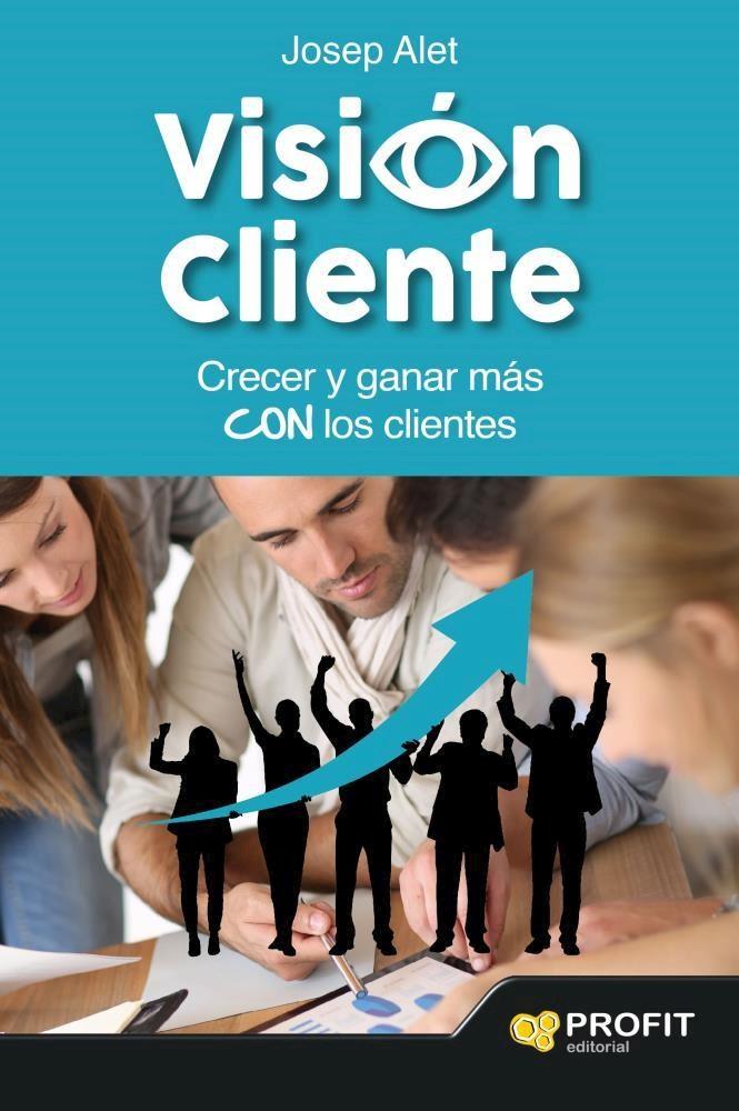 Papel Vision Cliente. Conocer Y Ganar Mas Con Los Clien