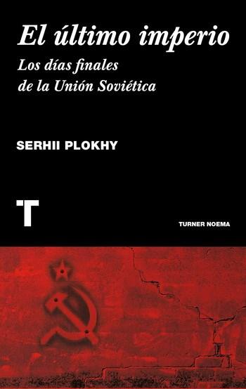 Papel Ultimo Imperio, El. Los Finales De La Union Sovietica