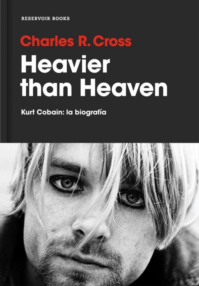 Papel Heavier Than Heaven. Kurt Cobain La Biog