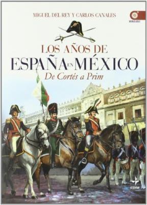 Papel Años De España En Mexico De Cortes A Prim ,Los