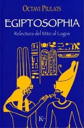 Papel Egiptosophia Relectura Del Mito Al Logos