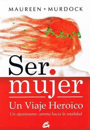 Papel Ser Mujer Un Viaje Heroico (Nueva Ed.)