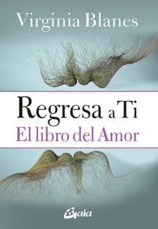Papel Regresa A Ti El Libro Del Amor