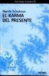 Papel Karma Del Presente Astrologia Karmica Iv, El
