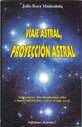 Papel * Viaje Astral, Proyeccion Astral