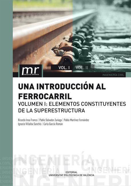 E-book Una Introducción Al Ferrocarril. Volumen I: Elementos Constituyentes De La Superestructura